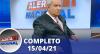 Alerta Nacional (15/04/21) | Completo