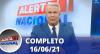 Alerta Nacional (16/06/21) | Completo