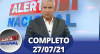 Alerta Nacional (27/07/21) | Completo