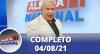 Alerta Nacional (04/08/21) | Completo