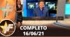TV Fama (16/06/21) | Completo