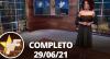 TV Fama (29/06/21) | Completo