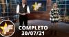 TV Fama (30/07/21) | Completo