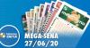 Resultado da Mega-Sena concurso nº 2274 - 27/06/2020