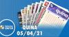 Resultado da Quina - Concurso nº 5532 - 05/04/2021