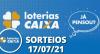 Loterias CAIXA: Mega Sena, Quina, Lotofácil e mais 17/07/2021
