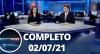 Assista à íntegra do RedeTV News de 02 de julho de 2021