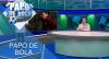 Papo de Bola (22/10/19) | Completo