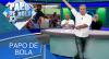 Papo de Bola (12/12/19) | Completo