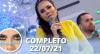 Sensacional (22/07/21) | Completo