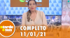 A Tarde é Sua (11/01/21) | Completo