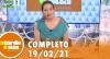 A Tarde é Sua (19/02/21) | Completo