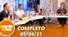 A Tarde é Sua (05/04/21) | Completo