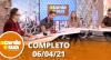 A Tarde é Sua (06/04/21) | Completo