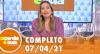 A Tarde é Sua (07/04/21) | Completo