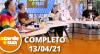 A Tarde é Sua (13/04/21) | Completo