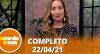 A Tarde é Sua (22/04/21) | Completo