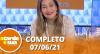 A Tarde é Sua (07/06/21) | Completo
