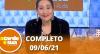 A Tarde é Sua (09/06/21) | Completo