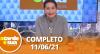 A Tarde é Sua (11/06/21) | Completo
