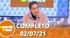 A Tarde é Sua (02/07/21)   Completo