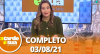 A Tarde é Sua (03/08/21) | Completo