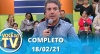 Você na TV (18/02/21) | Completo