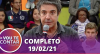 Você na TV (19/02/21) | Completo