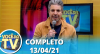 Você na TV (13/04/21) | Completo