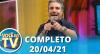 Você na TV (20/04/21) | Completo