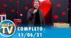 Você na TV (11/06/21) | Completo