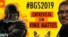 Entrevista com Vinie Mattos I RedeTV Geek na BGS 2019