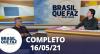 Brasil Que Faz (16/05/21) | Completo