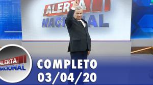 Alerta Nacional (03/04/20) | Completo