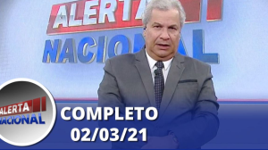 Alerta Nacional (02/03/21) | Completo