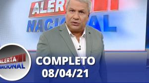 Alerta Nacional (08/04/21) | Completo