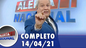 Alerta Nacional (14/04/21) | Completo
