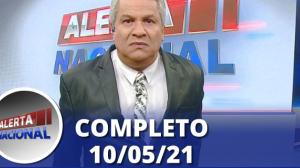 Alerta Nacional (10/05/21) | Completo