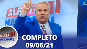 Alerta Nacional (09/06/21) | Completo