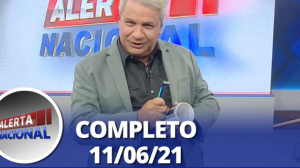 Alerta Nacional (11/06/21) | Completo