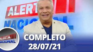 Alerta Nacional (28/07/21) | Completo