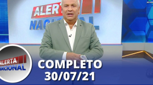 Alerta Nacional (30/07/21) | Completo