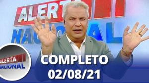 Alerta Nacional (02/08/21) | Completo