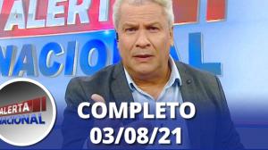 Alerta Nacional (03/08/21) | Completo