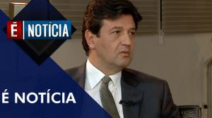 É Notícia com Luiz Henrique Mandetta (27/08/19)   Completo