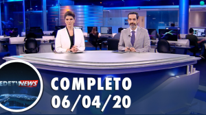 Assista à íntegra do RedeTV News de 06 de abril de 2020