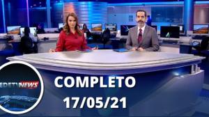 Assista à íntegra do RedeTV News de 17 de maio de 2021