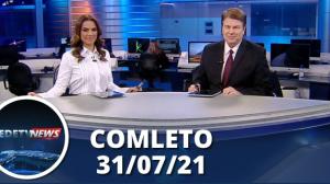 Assista à íntegra do RedeTV News de 31 de julho de 2021
