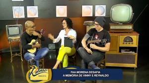 Faa Morena desafia mem�ria de Vinny e Reynaldinho