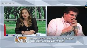 """Sonia Abrão sobre Jerry Adriani: """"Só deixou coisas boas para todos"""""""